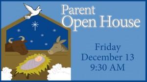 13 Parent Open House
