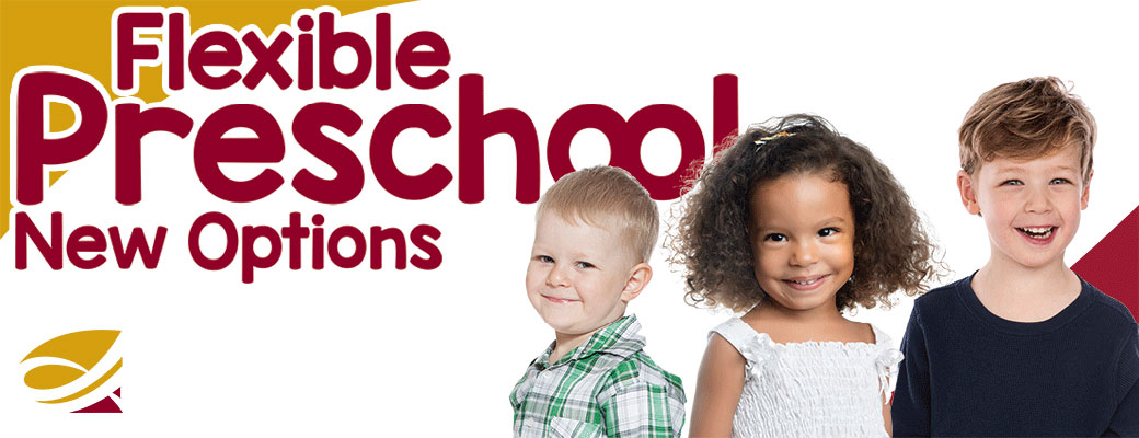 Flexible Preschool Option Now Available!