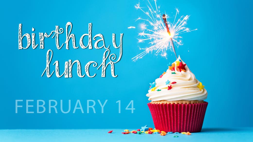 February Birthday Lunch