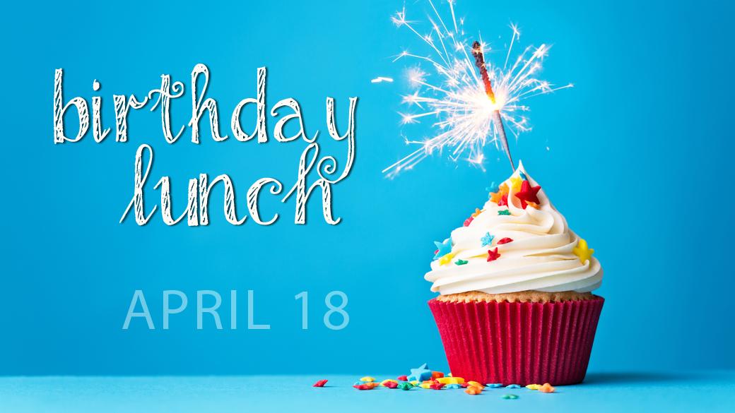 April Birthday Lunch